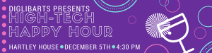 Event: High Tech Happy Hour, Tuesday, Dec. 5th, 4:30pm @ Hartley House